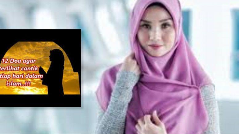 12 Doa Agar Terlihat Cantik Setiap Hari Dalam Islam